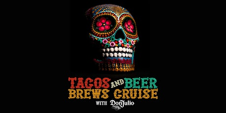 Tacos, Beer, and Tequila Cruise tickets
