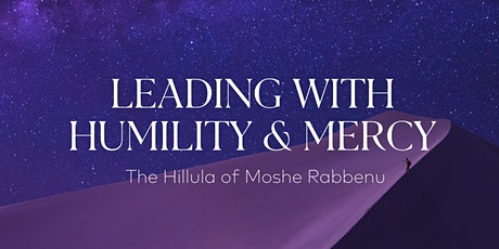 Leading with Humility and Mercy: The Hilulah of Moses tickets