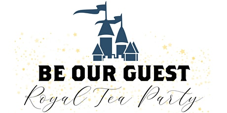 BE OUR GUEST: Royal Tea Party tickets