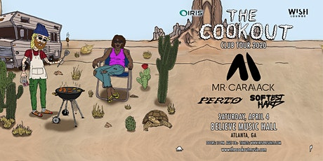 **CANCELLED** The Cookout Club Tour w/ Mr. Carmack | Wish Lounge @IRIS | Saturday April 4 tickets