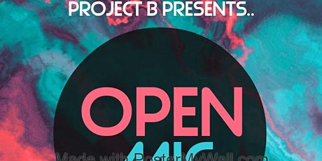PROJECT B OPEN MIC NIGHT tickets