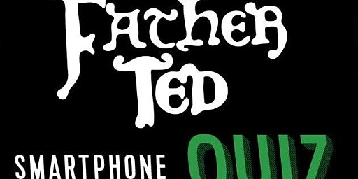 Father Ted Smartphone Quiz