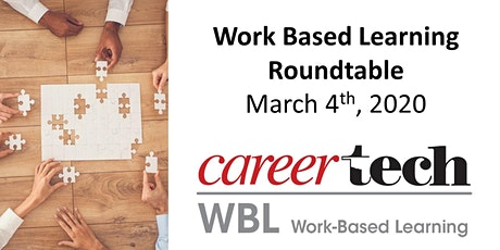 Work-Based Learning Roundtable - March 4th, 2020 tickets