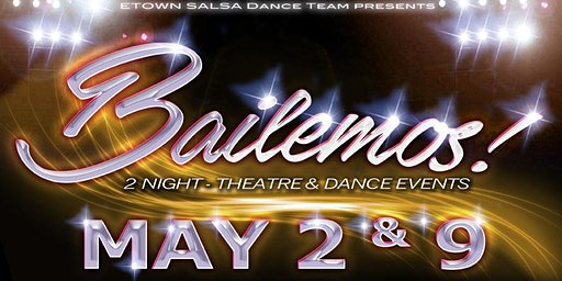 BAILEMOS LATIN Fundraiser - 2 Night Theatre & Dance Events (MAY 2)