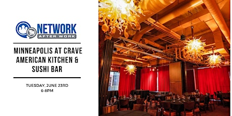 Network After Work Minneapolis at CRAVE American Kitchen & Sushi Bar tickets