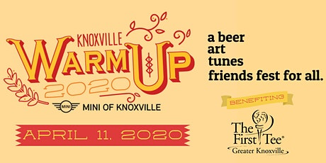 2020 Knoxville Warm-Up Beer Festival - Benefiting First Tee of Greater Knoxville tickets