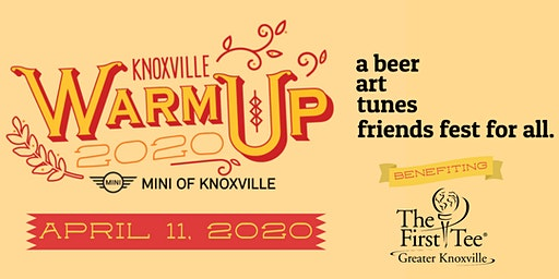 2020 Knoxville Warm-Up Beer Festival - Benefiting First Tee of Greater Knoxville
