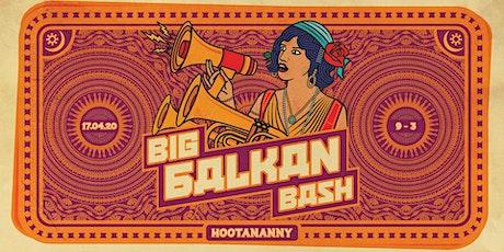 The Big Balkan Bash tickets