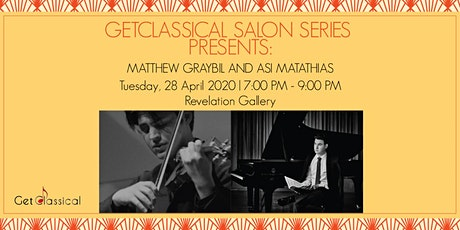 GetClassical Salon series at St. John's Revelation Gallery : Asi Matathias, violin and Matthew Graybil, piano tickets