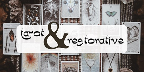 Tarot & Restorative-SUNDAY SESSION tickets