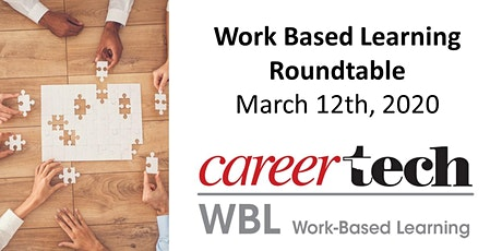 Work-Based Learning Roundtable March 12th tickets