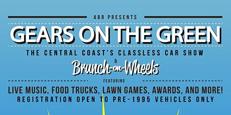 2nd Annual Gears on the Green: The Central Coast's Classless Car Show tickets