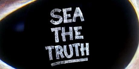 "Ocean Rebellion - ""Sea the Truth"" Documentary Screening tickets"