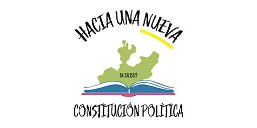 """Tercer Foro: """"Hacia una Nueva Constitución Política del Estado de Jalisco"""""""
