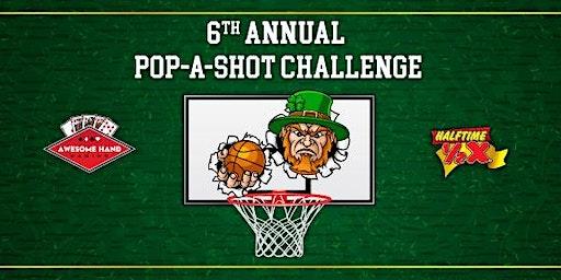 6th Annual Pop-A-Shot Tournament