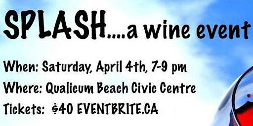 Splash...a wine event by Rotary Club of Qualicum Beach
