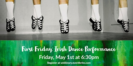 First Friday:  Irish Dance Performance tickets