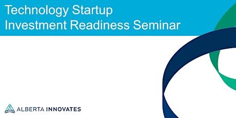Technology Startup Investment Readiness Seminar - Edmonton tickets