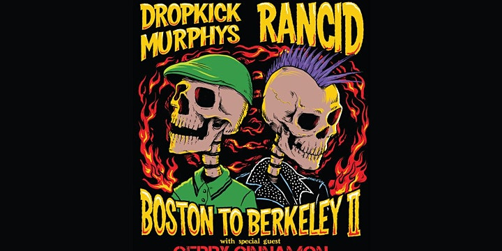 "CANCELED: Dropkick Murphys and Rancid ""Boston to Berkeley II"""