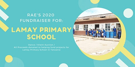 Rae's 2020 Fundraiser - Lamay Primary School (Tanzania) tickets