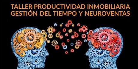 Productividad Inmobiliaria, Gestión del  Tiempo y Neuroventas entradas
