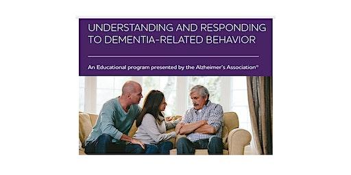 Understanding and Responding to Dementia Related Behaviors