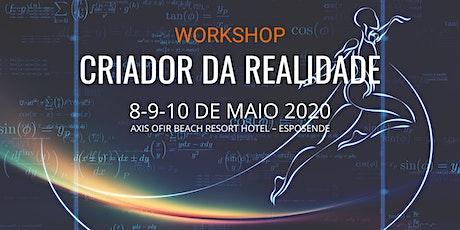Workshop Criador da Realidade bilhetes