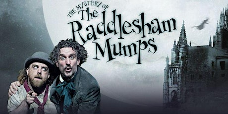 The Mystery of the Raddlesham Mumps PLUS Great Barn Festival Grounds Ticket tickets