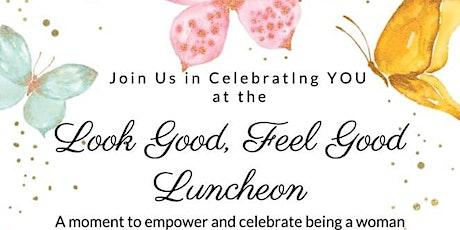 Look Good, Feel Good Luncheon tickets