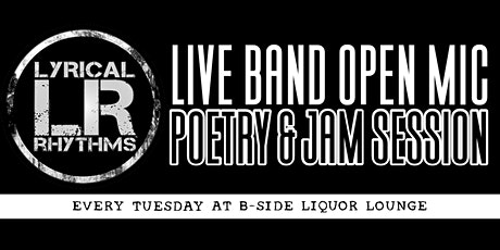 Lyrical Rhythms: Live Band Open Mic + Poetry Tuesdays  at B Side Lounge tickets