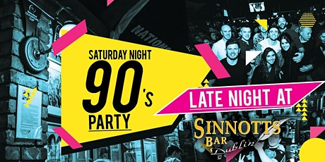 Back To The 90's @ Sinnots - Every Saturday - Claim Your Pass & Free Shot tickets