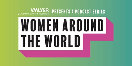 WPP and VMLY&R Present Women Around the World tickets