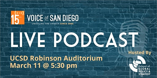 Live Podcast with Voice of San Diego Journalists: March 11th