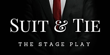 Suit and Tie - The Stage Play tickets