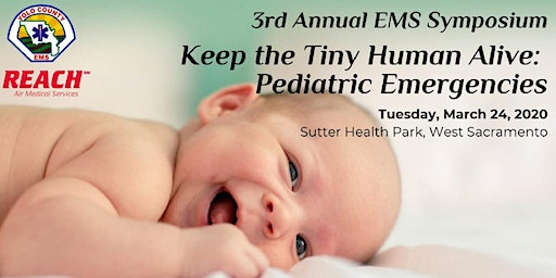 3rd Annual Yolo County Symposium - Keep the Tiny Humans Alive: Pediatric Emergencies