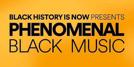 Spotify: Black History is Now Presents PHENOMENAL Black Music tickets