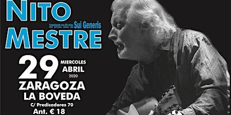 Nito Mestre en Zaragoza - La Bóveda - 29  de Abril 2020 entradas