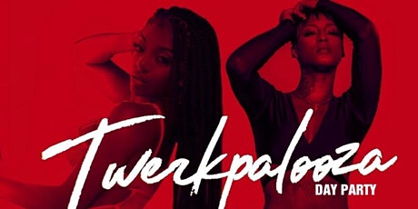 TwerkPalooza Day Party ATL Edition tickets