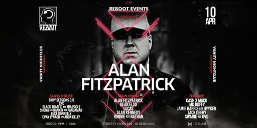 Reboot presents : Alan Fitzpatrick (good friday) at Vanity
