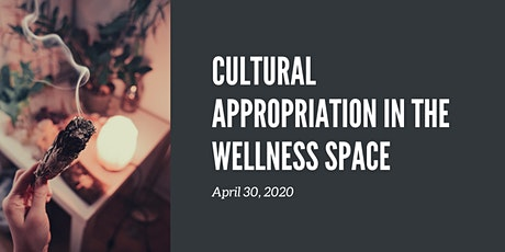 Cultural Appropriation in the Wellness Space tickets