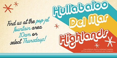 Hullabaloo at the Del Mar Highlands Town Center tickets