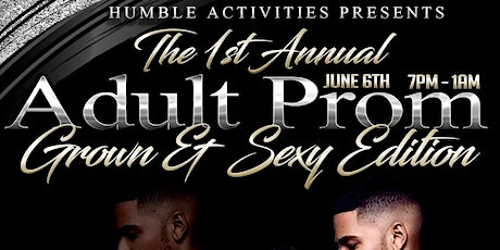 """Adult Prom """"Grown & Sexy Edition"""" tickets"""