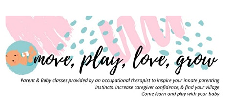 Move Play Love Grow: Parent & Baby Classes 0-6 Months tickets