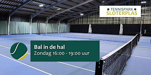 Bal in de Hal ZONDAG 16:00 - 19:00 uur, Tennispark Sloterplas