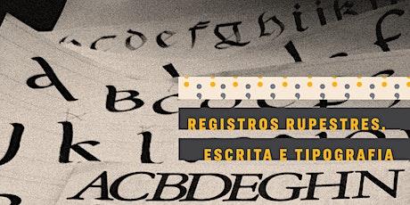CURSO | Registros rupestres, escrita e tipografia ingressos