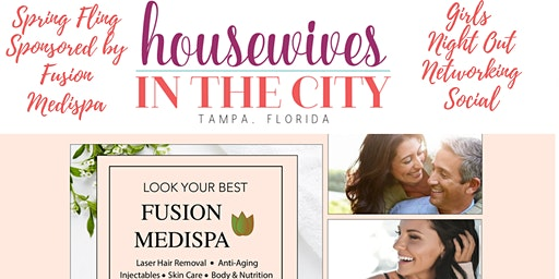 Spring Fling Girls Night Out Networking Social sponsored by Fusion Medispa