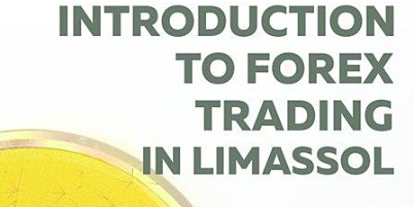 Introduction to Forex Trading in Limassol - VOL2 tickets