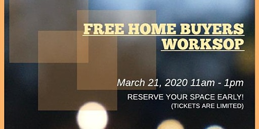 Free First Time Home Buying Workshop!