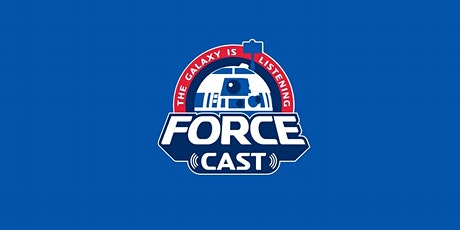 The ForceCast LIVE At Star Wars Celebration tickets