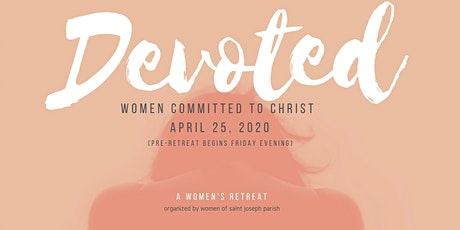 Devoted - A Women's Retreat tickets